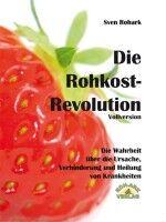 Die Rohkost-Revolution - Sven Rohark