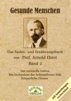 Gesunde Menschen Band 2 - Prof. Arnold Ehret