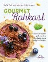 Gourmet Rohkost - Sofia Rab, Michael Brönnimann