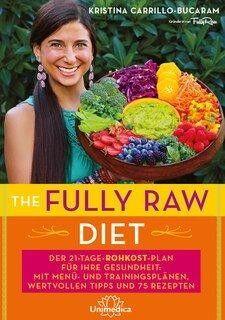 The Fully Raw Diet - Kristina Carrillo-Bucaram