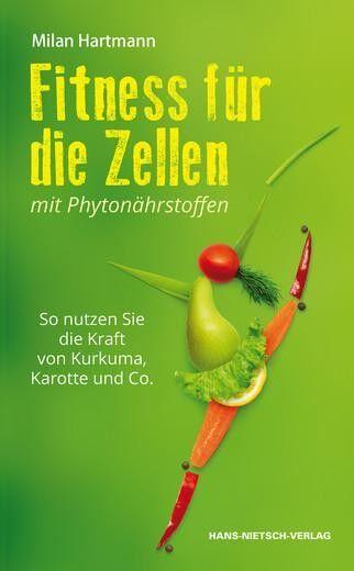 Fitness für die Zellen mit Phytonährstoffen - Milan Hartmann
