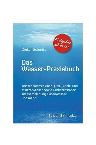 Das Wasser-Praxisbuch - Dieter Schmitt