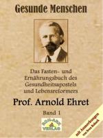 Gesunde Menschen Band 1 - Prof. Arnold Ehret